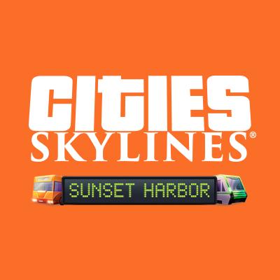 Cities Skylines : Sunset Harbor