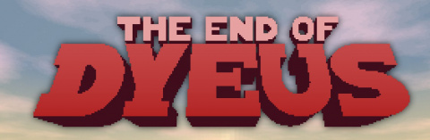 The End of Dyeus sur PC