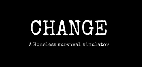 CHANGE : A Homeless Survival Experience sur Linux