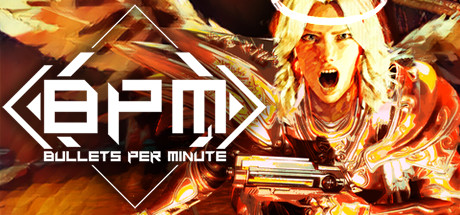 BPM : Bullets Per Minute