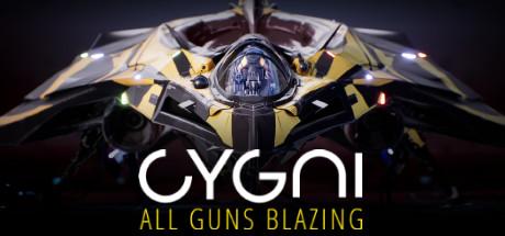 Cygni : All Guns Blazing