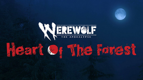 Werewolf : The Apocalypse - Heart of the Forest
