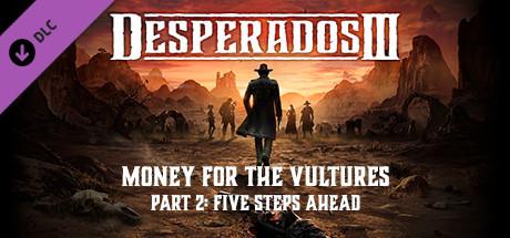 Desperados III : Money for the Vultures - Part 2 : Five Steps Ahead sur PC
