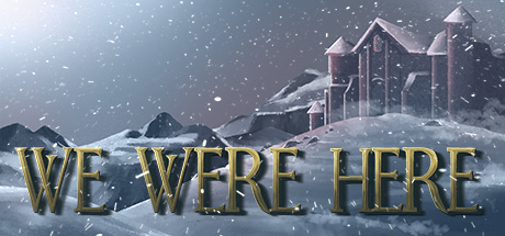 We Were Here sur PS4