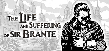 The Life and Suffering of Sir Brante sur PC