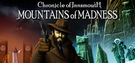 Chronicle of Innsmouth : Moutains of Madness sur PC