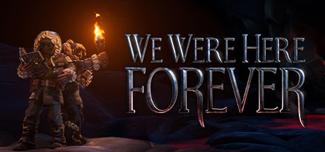 We Were Here Forever sur PC