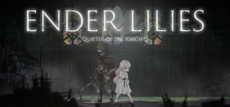 ENDER LILIES : Quietus of the Knights sur PS4