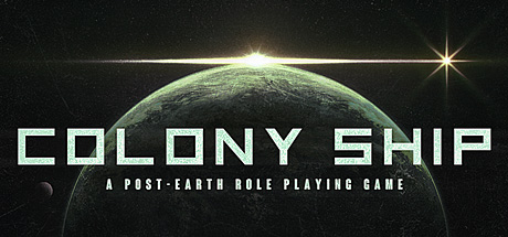 Colony Ship : A Post-Earth Role Playing Game sur PC
