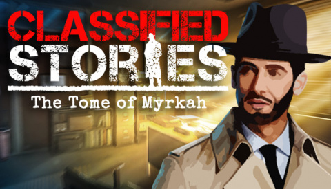 Classified Stories : The Tome of Myrkah sur PC