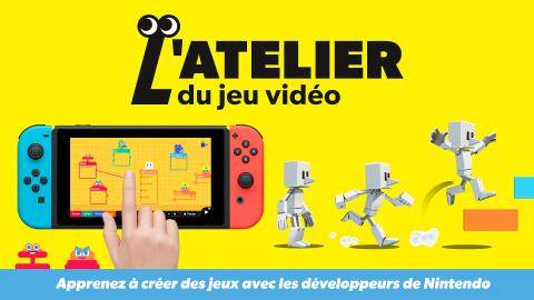 L'Atelier du jeu vidéo : faites vos jeux sur Nintendo Switch !