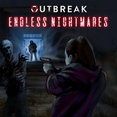 Outbreak : Endless Nightmares