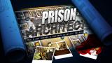 Prison Architect : nos astuces et notre guide complet du jeu de gestion pénitentiaire