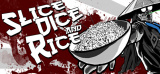 Slice, Dice & Rice - Des sabres, du sang et des larmes