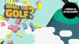 L'univers du jeu indépendant - WHAT THE GOLF ?! ou comment détourner un genre