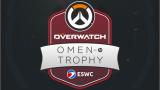 Overwatch OMEN by HP Trophy : 10 000€ de cashprize pour la compétition ESWC !