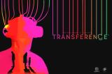 Transference : le jeu VR d'Ubisoft sortira le 18 septembre, une démo PS4 disponible
