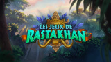 HearthStone : Les jeux de Rastakhan se montrent en vidéo