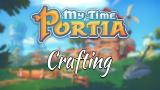 My Time at Portia : le RPG sandbox montre son système de crafting