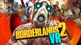 Borderlands 2 VR : Une adaptation calibrée et réussie