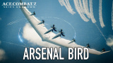 Ace Combat 7 : Skies Unknown - C'est un avion? C'est un oiseau? C'est l'Arsenal Bird !