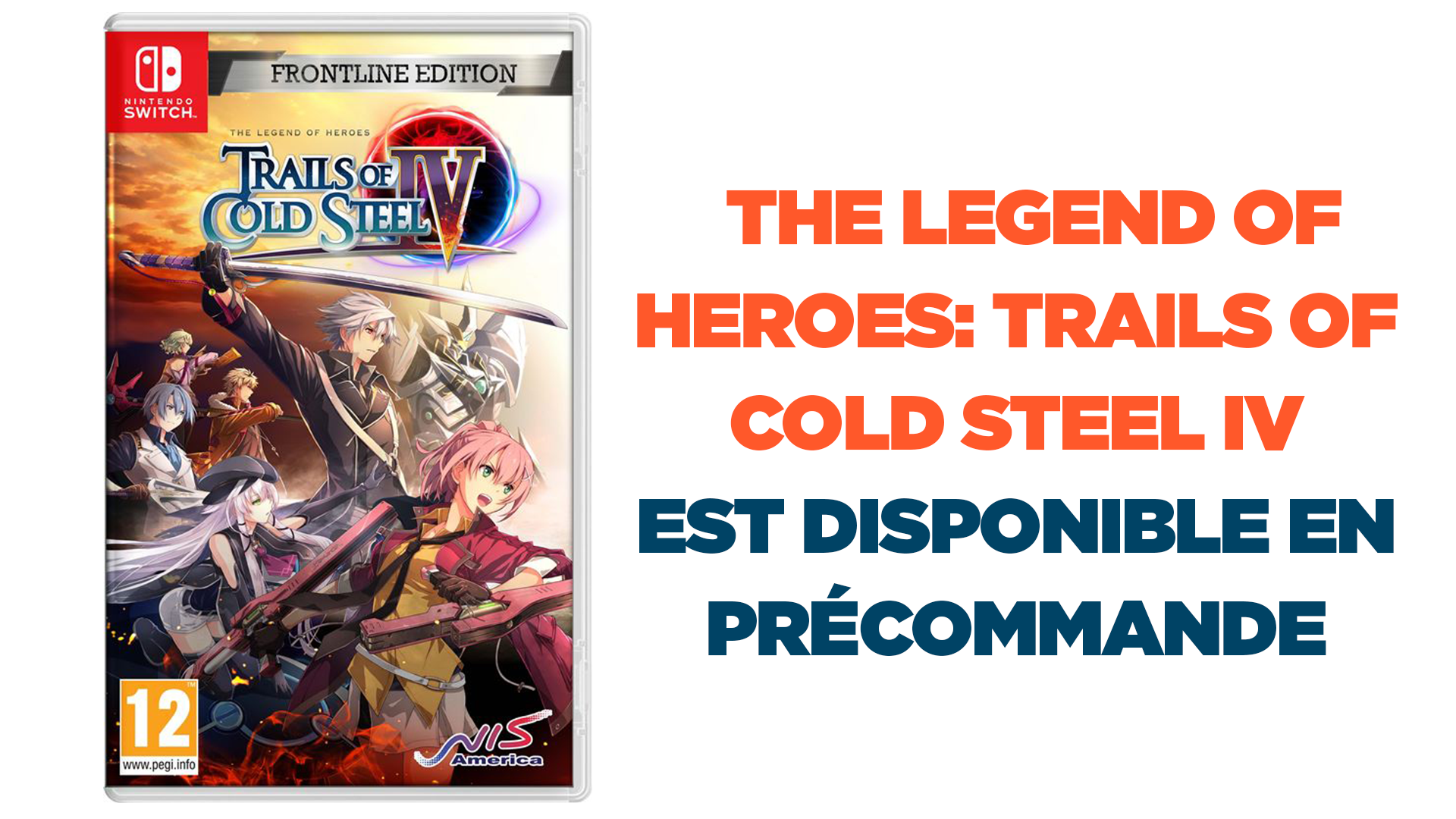 The Legend Of Heroes: Trails Of Cold Steel IV - Frontline Edition available for preorder