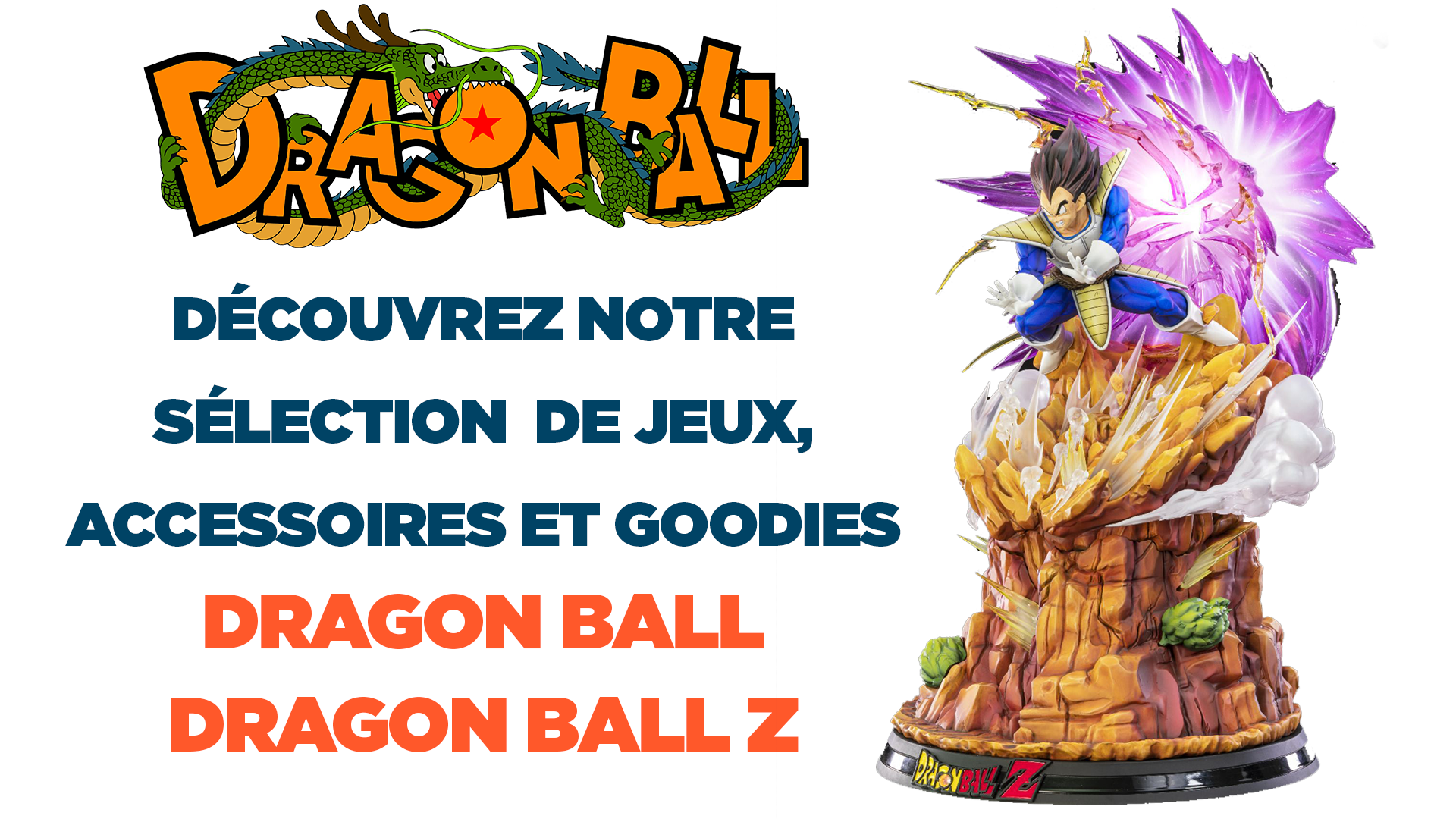 Dragon Ball: games, Blu-ray, t-shirts, posters, goodies ... Our selection of the best offers
