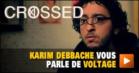 Karim Debbache vous parle de Voltage