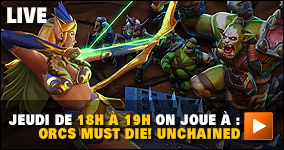 Jeudi de 18h à 19h : on joue à Orcs Must Die! Unchained